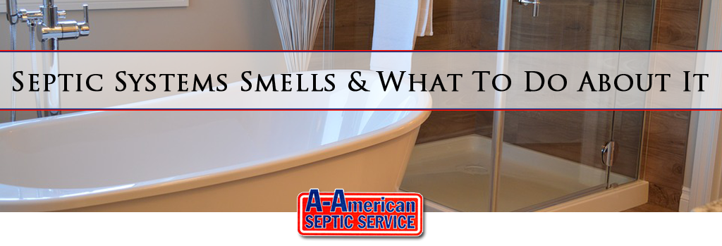 Septic Systems Smells & What To Do About It
